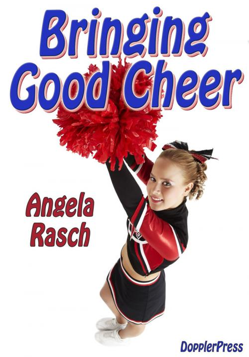 Bringing Good Cheer by Angela Rasch