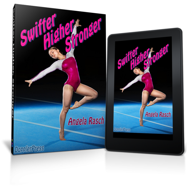 Book Cover artwork for Swifter Higher Stronger rendered as virtual Paperback and Tablet editions - Cover art is girl, doing a gymnastics move, on her toes, with one arm in the air, and the wording Swifter Higher Stronger at an angle on a black background slightly overlapping the girl