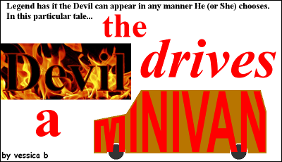 The Devil Drives A Minivan by vessica b