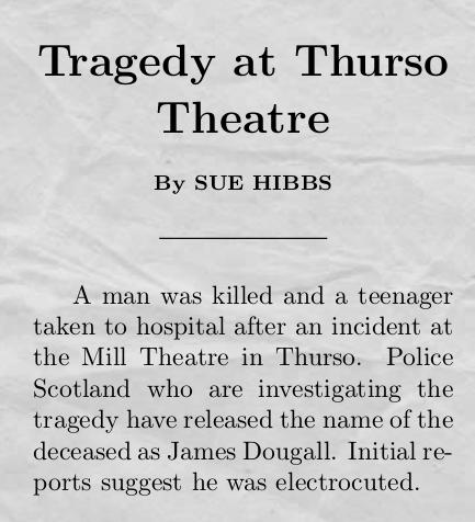 Tragedy at Thurso Theatre